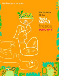 RECETARIO DE LA NUEZ MAYA FRESCA